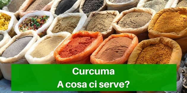 Curcuma a cosa ci serve